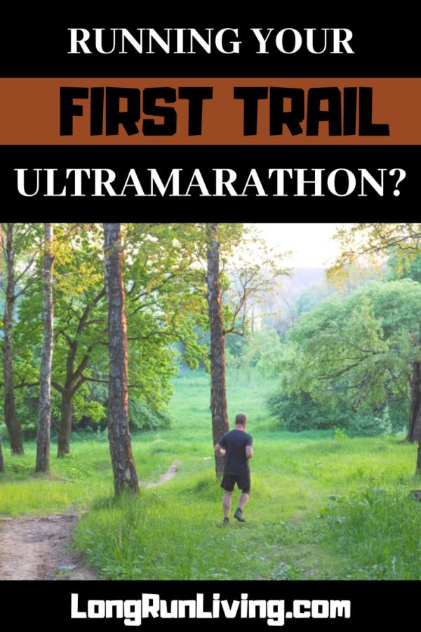Running Your First Ultramarathon On Trails // Long Run Living