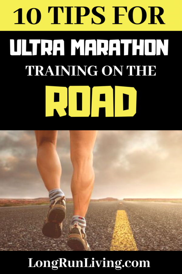 10 Tips for Ultra Marathon Training on the Road // Long Run Living