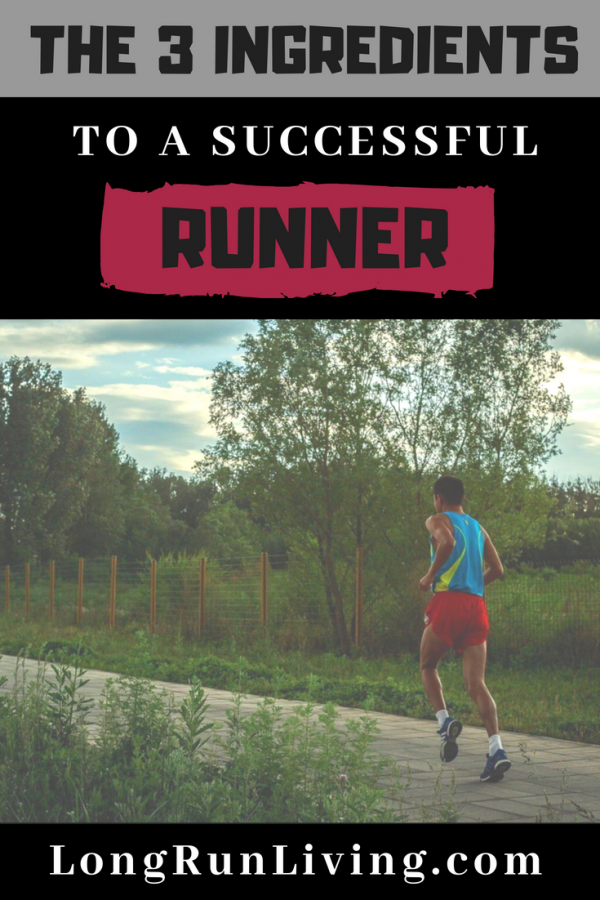 Running Inspiration - The 3 Ingredients To A Successful Runner // Long Run Living