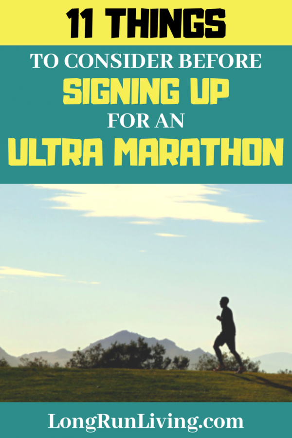 11 Things To Consider Before Signing Up For An Ultra Marathon // Long Run Living