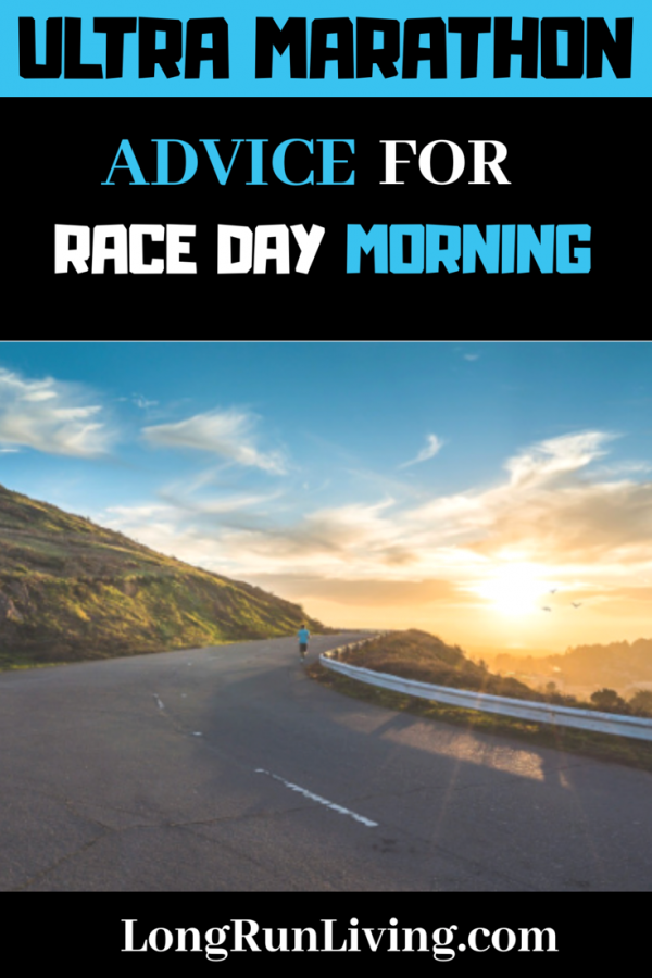 Ultra Marathon Advice For Race Day Morning // Long Run Living
