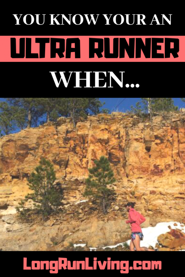 You Know You're An Ultra Runner When... // Long Run Living