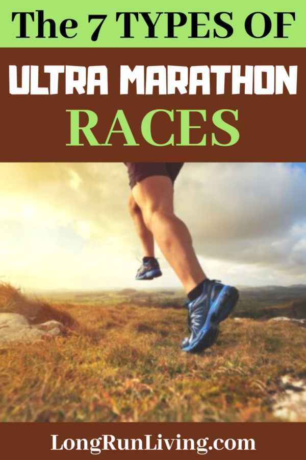 The 7 Types Of Ultra Marathon Races // Long Run Living