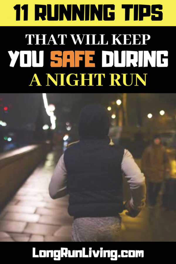 11 Tips That Will Keep You Safe During A Night Run // Long Run Living