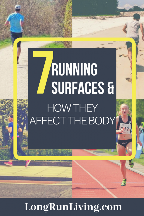 7 Running Surfaces and How They Affect The Body // Long Run Living
