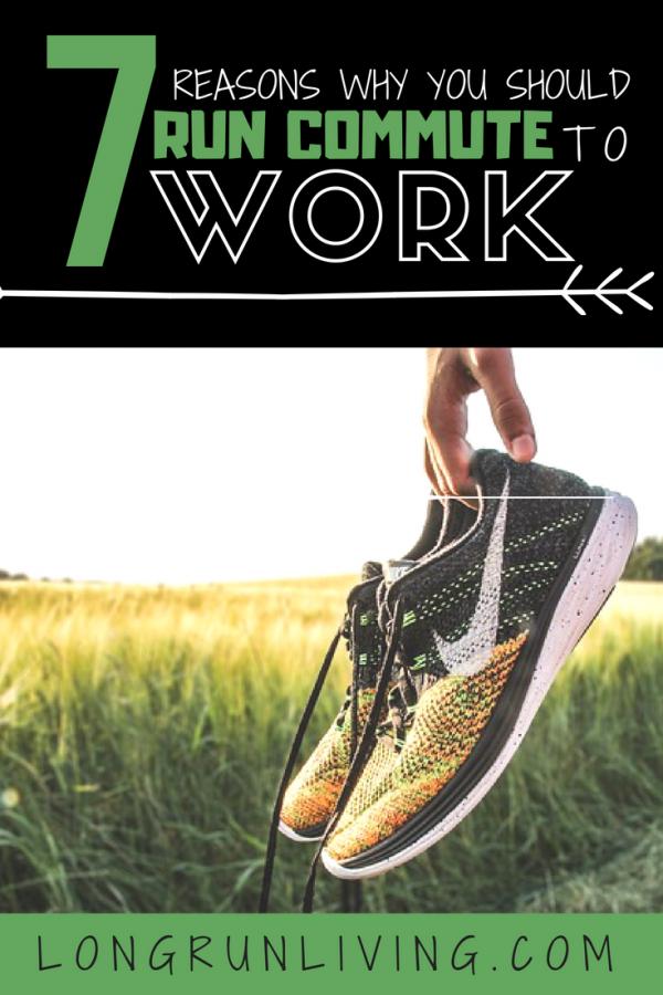 7 Reasons Why You Should Run Commute To Work // Long Run Living