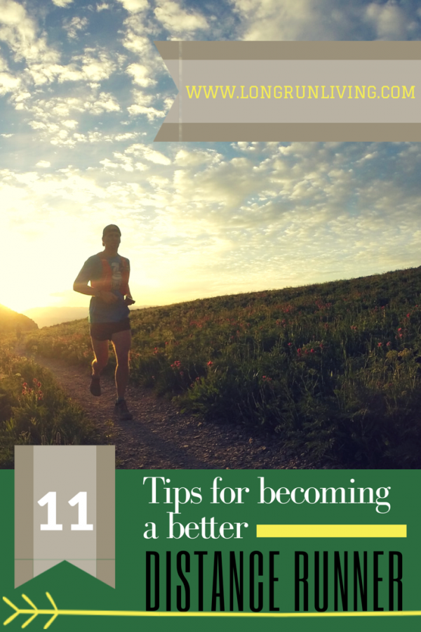 The Long Run 11 Tips For Becoming A Better Distance Runner // Long Run Living
