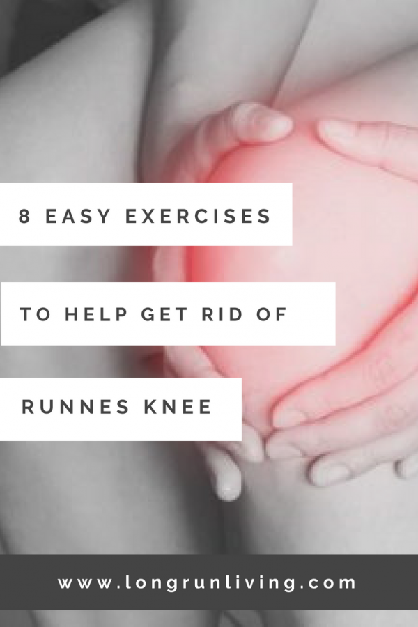 8 Easy Exercises To Help Get Rid Of Runners Knee // Long Run Living