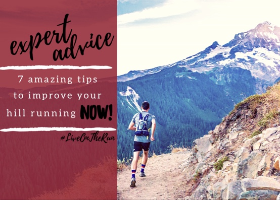 Expert Advice: 7 Amazing Tips To Improve Your Hill Running NOW