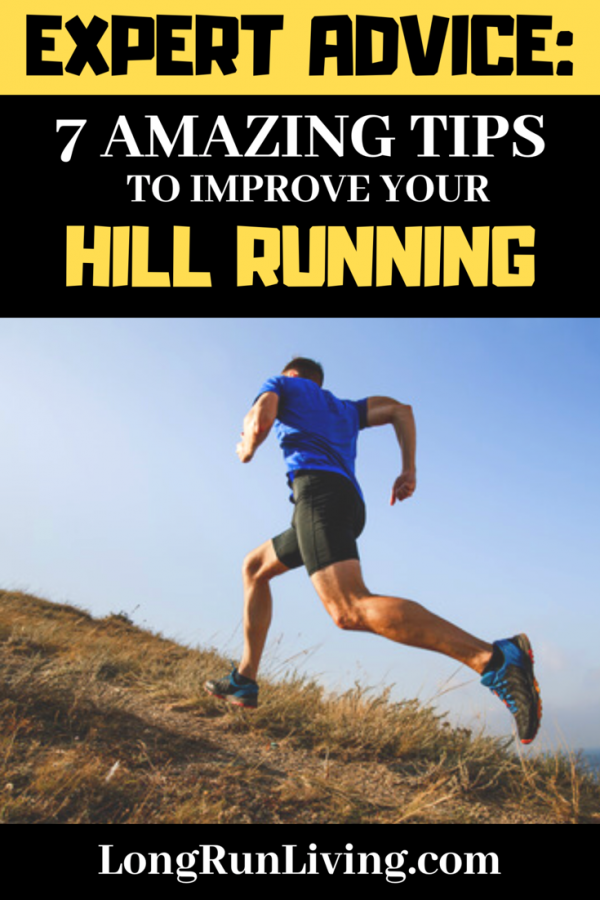 Expert Advice 7 Amazing Tips To Improve Your Hill Running NOW // Long Run Living