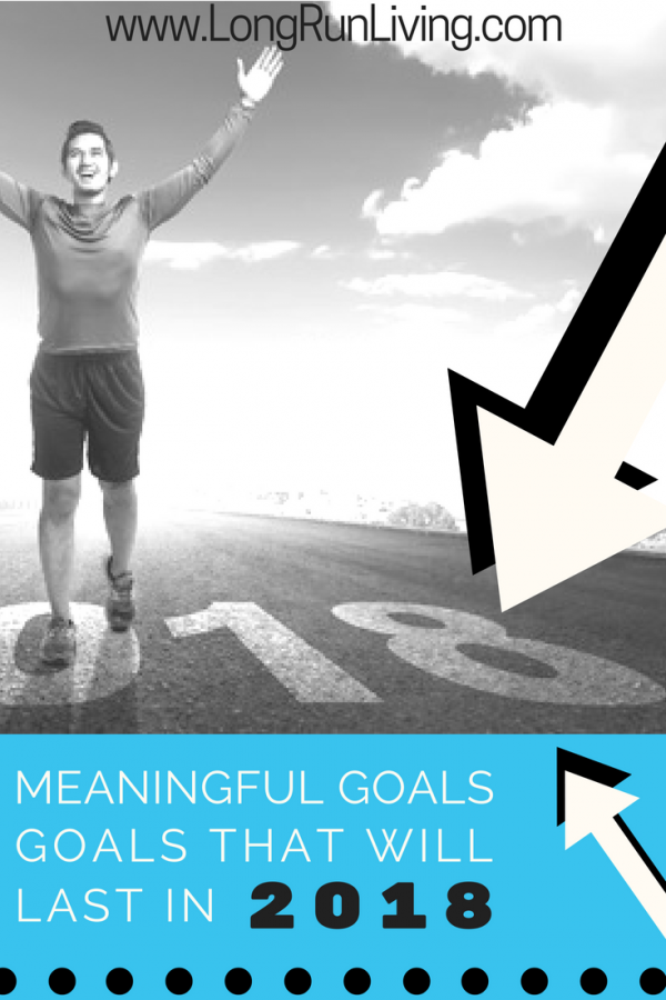 18 Meaningful Running Goals That Will Last In 2018 // Long Run Living
