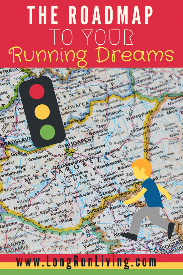 The Roadmap To Your Dream Race // Long Run Living