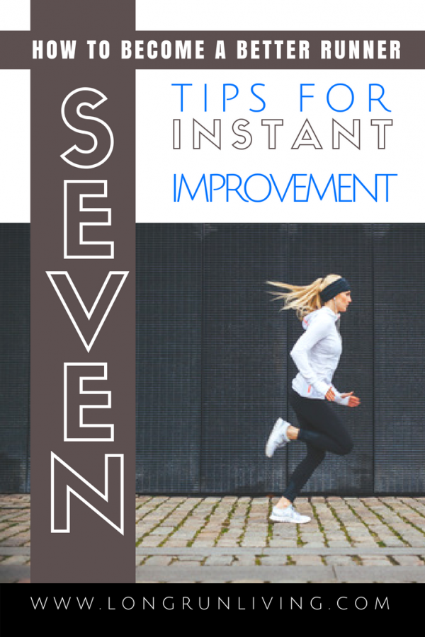 How To Become A Better Runner: 7 Tips For Instant Improvement // Long Run Living