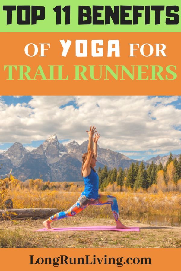 The Top 11 Benefits Of Yoga For Trail Runners // Long Run Living